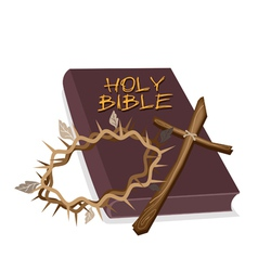 Holy Bible with Wooden Cross and Crown of Thorn vector image vector image
