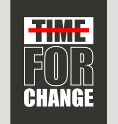 time for change for t-shirt design vector image