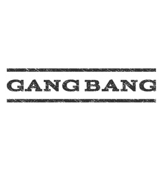 Gang Bang Watermark Stamp vector