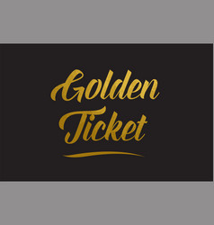 Golden ticket gold word text typography vector