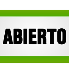Abierto sign in white and green vector image