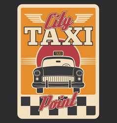taxi car or yellow cab retro poster for transport vector image