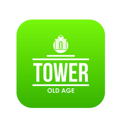 Tower old age icon green vector