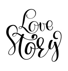 Words love story inspirational wedding vector