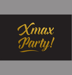 Xmax party gold word text typography vector