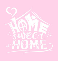 abstract house with phrase home sweet home vector image