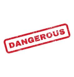 Dangerous text rubber stamp vector