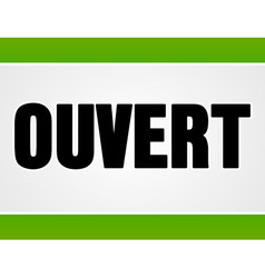 Ouvert sign in white and green vector image