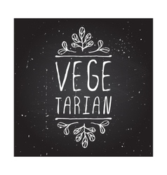 Vegetarian - product label on chalkboard vector