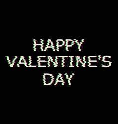 White happy valentines day text in glitch style vector