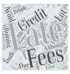 How To Avoid Late Fees Word Cloud Concept vector image vector image