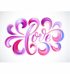 love word hand drawn lettering color paint brush vector image