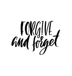 forgive and forget hand drawn lettering proverb vector image
