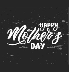 hand lettering happy mother s day on chalkboard vector image