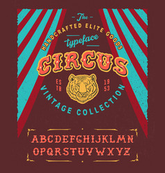 Circus hand crafted vintage typeface design vector