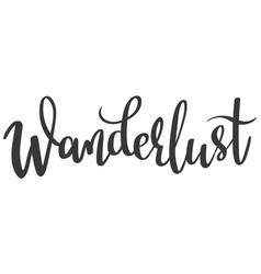 Hand lettering word wanderlust vector