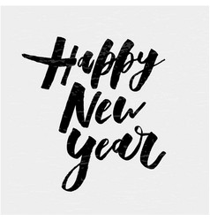 happy new year phrase lettering calligraphy vector image