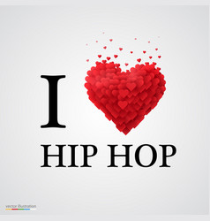 I love hip hop heart sign vector