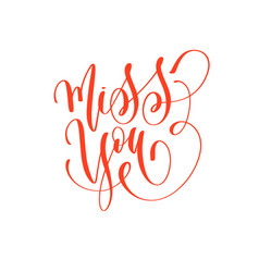 Miss you - hand lettering inscription text to vector