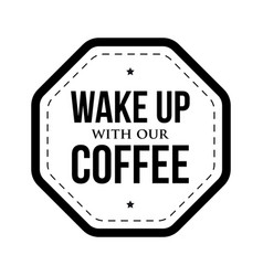 Wake up with our coffee vector