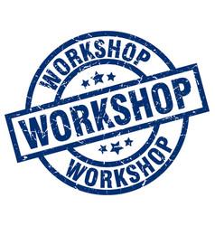 workshop blue round grunge stamp vector image
