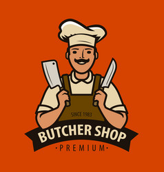 butcher shop logo or label chef with kitchen vector image