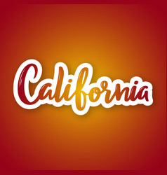 california - hand drawn lettering phrase sticker vector image