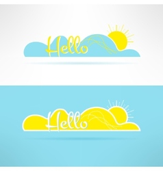 Cloud with sun and hello text on it Greeting vector image