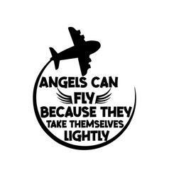 Angels can fly because they take themselves vector