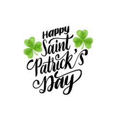 happy saint patricks day handwritten phrase vector image