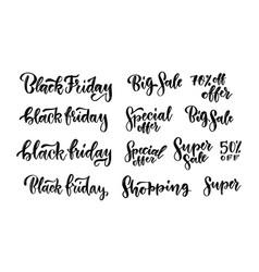 black friday sales brush lettering inscriptions vector image