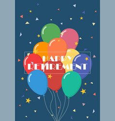 Happy retirement with balloons vector
