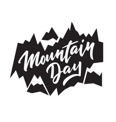 Mountain day - typography calligraphy lettering vector
