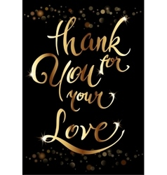Thank you for your love lettering calligraphy vector image