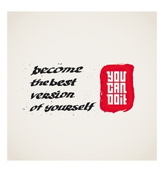 Become the best version of yourself - You can do vector image