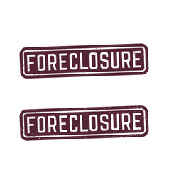 Foreclosure signs stamps vector