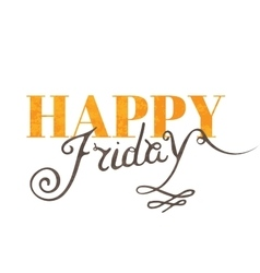 Handwritten inscription Happy Friday vector