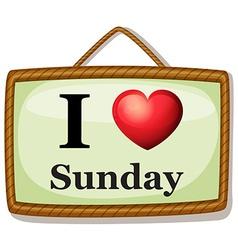 I love Sunday vector image