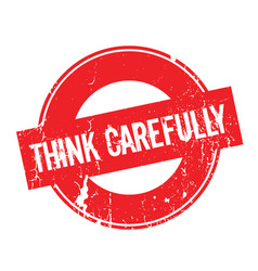 Think carefully rubber stamp vector