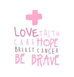 love faith care hope label breast cancer be vector image