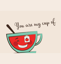 funny tea cup with funny quote valentine greeting vector image