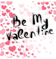 Handdrawing lettering Be My Valentine vector