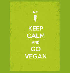 Keep calm and go vegan organic eco motivation vector