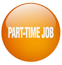 Part-time job orange round gel isolated push vector