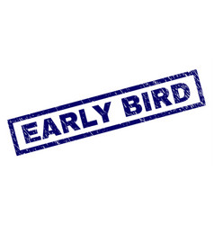 Rectangle scratched early bird stamp vector