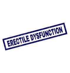 rectangle grunge erectile dysfunction stamp vector image