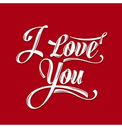 Calligraphic Writing i love you vector image