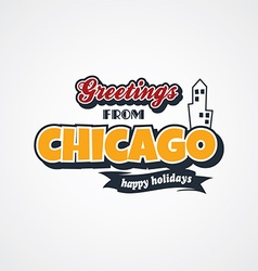 Chicago vacation greetings theme vector
