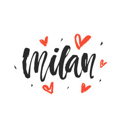 Milan modern city hand written brush lettering vector
