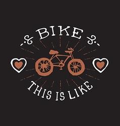 Bike this is i like vintage badge or logo vector